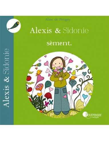 Alexis et Sidonie sèment POURPENSER
