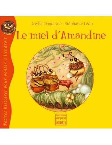 le-miel-d-amandine-petites-histoires-pour-penser-a-l-endroit-pourpensermes-tendances-bio